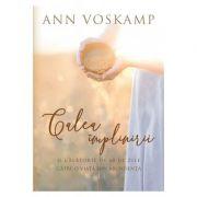 Calea implinirii. O calatorie de 60 de zile catre o viata din abundenta - Ann Voskamp