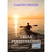 Calea perseverentei - Claudiu Neacsu