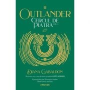 Cercul de piatra vol. 1 (Seria Outlander, partea a III-a, ed. 2020) - Diana Gabaldon