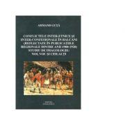 Conflicte interetnice si interconfesionale in Balcani reflectate in publicatiile regionale dintre anii 1900-1920. Noi, voi si ceilalti - Armand Guta