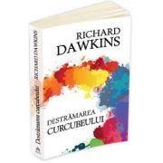 Destramarea Curcubeului - Richard Dawkins
