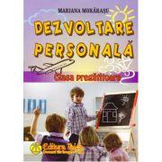Dezvoltare persoanala pentru clasa pregatitoare - Mariana Morarasu