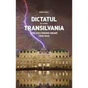 Dictatul de la Viena, Transilvania si relatiile romano-ungare 1940-1944 - Vasile Puscas
