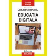 Educatia digitala - Ciprian Ceobanu, Constantin Cucos, Olimpius Istrate, Ion-Ovidiu Panisoara