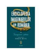 Enciclopedia imaginariilor din Romania. Volumul III. Imaginar istoric - Sorin Mitu