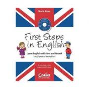 First Steps in English. Curs de limba engleza pentru clasa pregatitoare - Maria Alexe