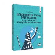 Introducere in studiul dreptului civil, trunchiul de baza al dreptului privat romanesc - Petru Tarchila
