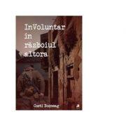 Involuntar in razboiul altora - Costi Bosneag