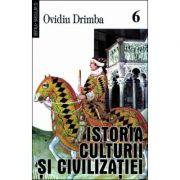 Istoria culturii si civilizatiei, vol. 6-8 - Ovidiu Drimba