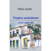 Jurnal indirect 4. Tropice surazatoare - Mihai Zamfir