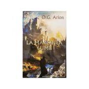 La marginea lumii - O. G. Arion