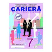 Lectura pentru ghidare in cariera 7 - Cornelia Samson, Natalia Griu