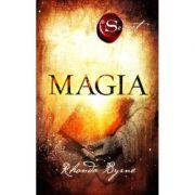 Magia. Secretul, cartea a 3-a - Rhonda Byrne