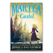 Martea la castel - Jessica Day George