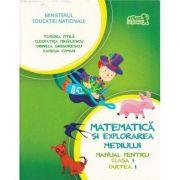Matematica si explorarea mediului, manual pentru clasa I, Partea I - Cleopatra Mihailescu, Tudora Pitila, Camelia Coman, Crinela Grigorescu