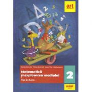 Matematica si explorarea mediului. Fise de lucru. Clasa a II-a - Daniela Berechet, Florian Berechet, Jeana Tita, Lidia Costache