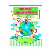 Matematica si explorarea mediului, clasa pregatitoare - Marinela Chiriac
