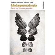 Metagenealogia. Familia este si comoara, si capcana - Alejandro Jodorowsky, Marianne Costa