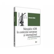 Metodele ADR in context european si international - Manuela Sirbu
