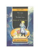 Micul Print. The Little Prince. Editie bilingva romana-engleza cu ilustratiile autorului - Antoine de Saint-Exupery
