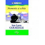 Momente si schite - Ion Luca Caragiale
