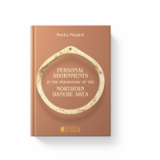 Personal adornments in the prehistory of the northern Danube area - Monica Margarit