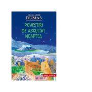 Povestiri de ascultat noaptea - Alexandre Dumas