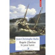 Regele Zibeline in jurul lumii - Jean-Christophe Rufin