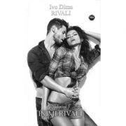 Rivali Vol. 3. Inimi rivale - Ivo Dima