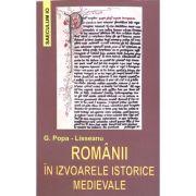 Romanii in izvoarele istorice medievale - G. Popa-Lisseanu
