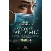 Secolul pandemic - Mark Honigsbaum