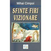 Sfinte firi vizionare - Mihai Cimpoi