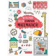 Si tu poti sa fii campion la Matematica. 6 ani+