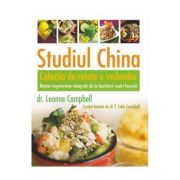 Studiul China. Colectia de retete a vedetelor - LeAnne Campbell, T. Colin Campbell