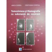 Tomosinteza si Mamografia cu substanta de contrast - Anca Ciurea, Cristiana Ciortea