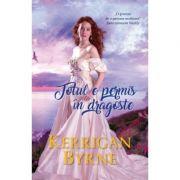 Totul e permis in dragoste - Kerrigan Byrne