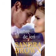 Umbre de ieri - Sandra Brown