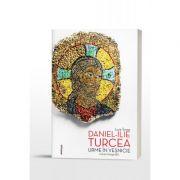 Urme in vesnicie. Editia a doua, revizuita - Lucia Turcea