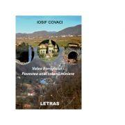 Valea Borcutului. Povestea unei colonii miniere - Iosif Covaci