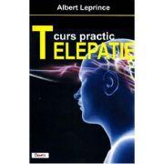 Telepatie. Curs practic - Albert Leprince
