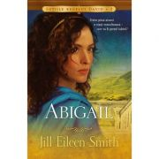 Abigail volumul 2 SERIA Sotiile regelui David - Jill Eileen Smith