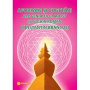 Aforisme si cugetari ale genialului artist si yoghin roman Constantin Brancusi - Gregorian Bivolaru
