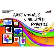 Arte vizuale si abilitati practice. Clasa 1 - Valentina Stefan-Caradeanu