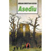 Asediu - Ardian-Christian Kuciuk