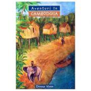 Aventuri in Cambodgia COLECTIA Aventuri misionare - Donna Vann
