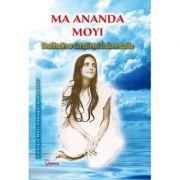 Beatitudinea Constiintei Indumnezeite - Ma Ananda Moyi