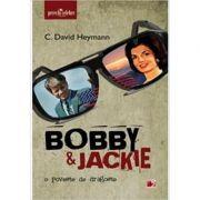 Bobby & Jackie. O poveste de dragoste - David C. Heymann