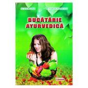 Bucataria Ayurvedica - Sunita Gosh, Narayan Mustt