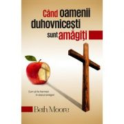 Cand Oamenii Duhovnicesti Sunt Amagiti - Beth Moore