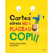 Cartea careia nu-i placeau copiii - Christine Naumann-Villemin, Laurent Simon